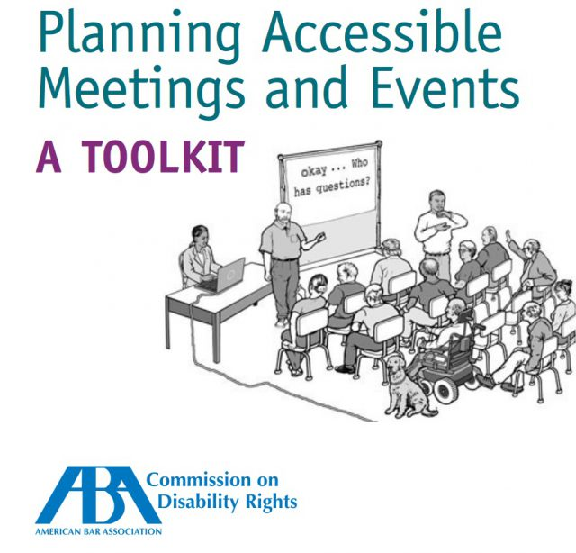 Planning Accessible Meetings and Events: A Toolkit. American Bar Assocation Commission on Disabililty Rights