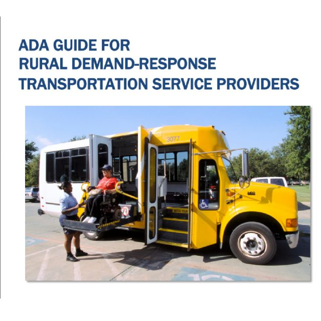 ADA Guide for Rural Demand Response Transportation Service Providers (image: a person in a wheelchair using a bus lift)