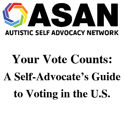 ASAN Your Vote Counts: A Self-Advocate's Guide to Voting in the U.S.
