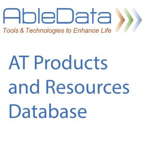 AbleData Tools & Technologies to Enhance Life AT Products and Resources Database