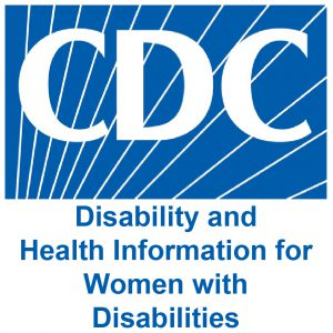 CDC disability and health information for women with disabilities