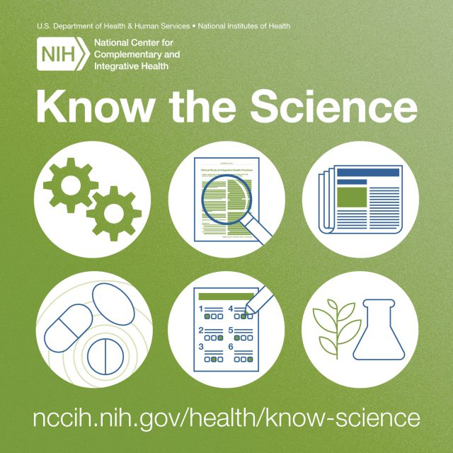 Know the Science. U.S. Department of Health & Human Services, National Institutes of Health, National Center for Complementary and Integrative Health