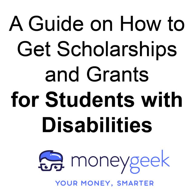 A Guide on How to Get Scholarships and Grants for Students with Disabilities moneygeek logo your money, smarter