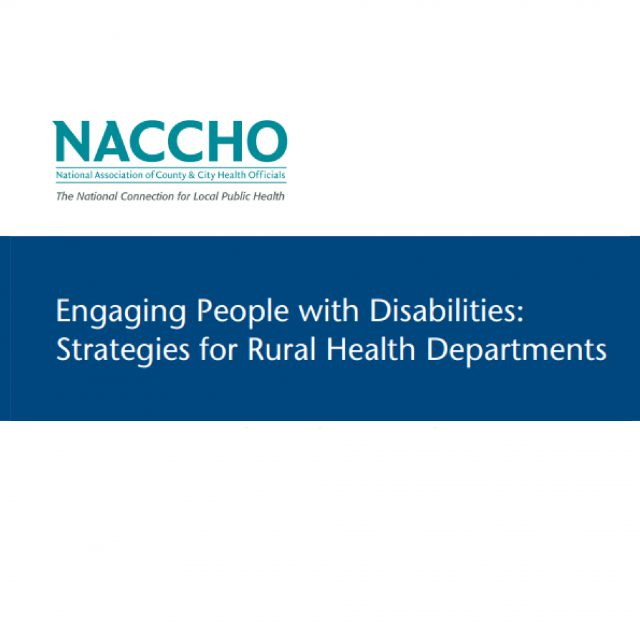 NACCHO Engaging People with Disabilities: Strategies for Rural Health Departments