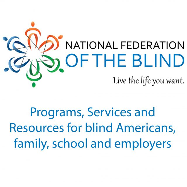 National Federation of the Blind live the life you want Programs, Services and Resources for blind Americans, family, school and employers