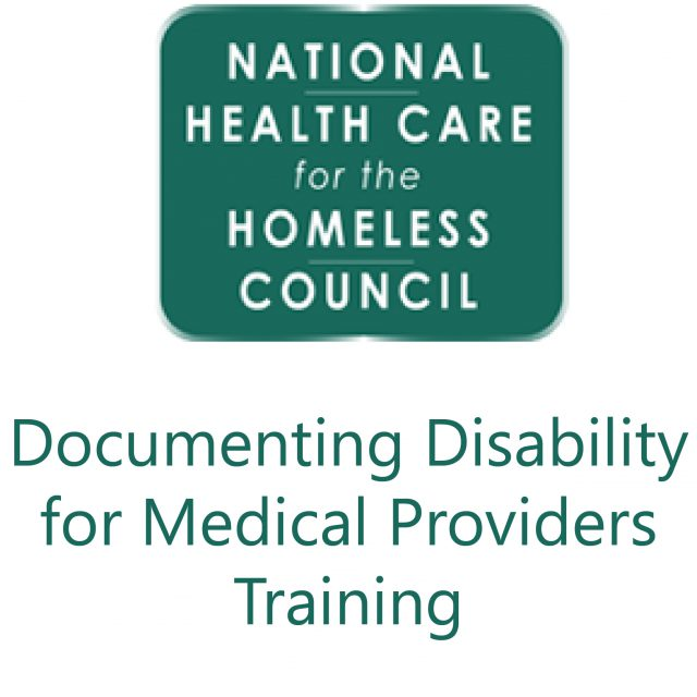 National Health Care for the Homeless Council Documenting Disability for Medical Providers Training