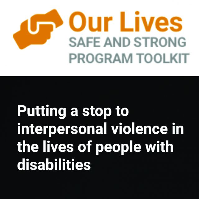 our lives safe and strong program toolkit putting a stop to interpersonal violence in the lives of people with disabilities