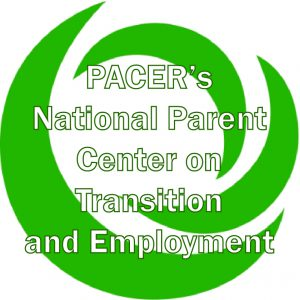PACER's National Parent Center on Transition and Employment
