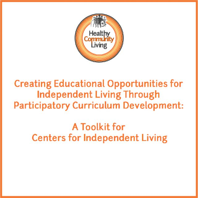 Creating Educational Opportunities for Independent Living Through Participatory Curriculum Development: A Toolkit for Centers for Independent Living