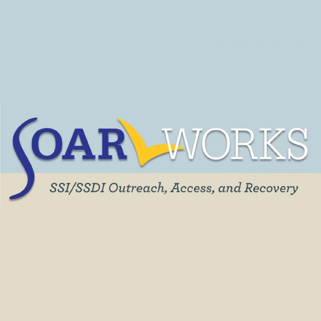 SOAR Works SSI/SSDI outreach, access, and recovery