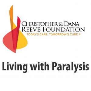 christopher and dana reeve foundation today's care tomorrow's cure living with paralysis