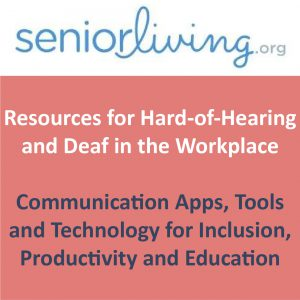 Resources for Hard-of-Hearing and Deaf in the Workplace  Communication Apps, Tools and Technology for Inclusion, Productivity and Education